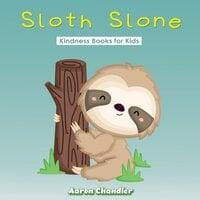 Sloth Slone Kindness Books for Kids : Sacrifice - Aaron Chandler