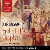 The Forsyte Chronicles, Vol. 3: End of the Chapter - John Galsworthy