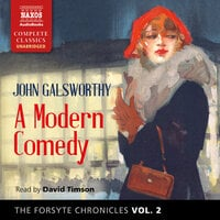 The Forsyte Chronicles, Vol. 2: A Modern Comedy - John Galsworthy
