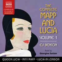 The Complete Mapp and Lucia, Volume 1 - E.F. Benson