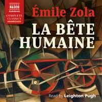 La Bête Humaine [The Beast Within] - Émile Zola