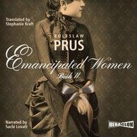 Emancipated Women, Book II - Bolesław Prus