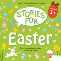 Stories for Easter - David Walliams, Judith Kerr, Benji Davies, Nick Butterworth, Rob Biddulph, John Bond