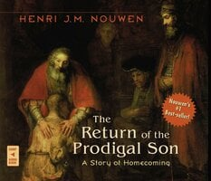 The Return of the Prodigal Son: A Story of Homecoming - Henri J. M. Nouwen