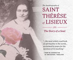 The Autobiography of St. Therese of Lisieux : The Story of a Soul - John Beevers