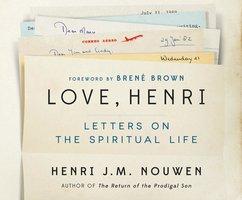 Love, Henri: Letters on the Spiritual Life - Brené Brown, Sue Mosteller, Henri J. M. Nouwen, Gabrielle Earnshaw