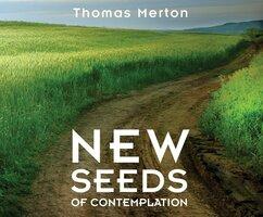New Seeds of Contemplation - Sue Monk Kidd, Thomas Merton