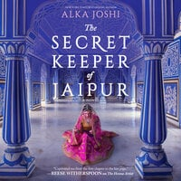 The Secret Keeper of Jaipur - Alka Joshi