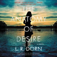 The Anatomy of Desire - L. R. Dorn