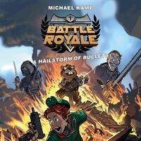 Battle Royale #1: A Hailstorm of Bullets - Michael Kamp