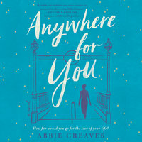Anywhere for You - Abbie Greaves