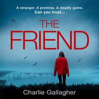 The Friend - Charlie Gallagher