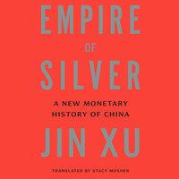 Empire of Silver - Jin Xu