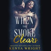 When the Smoke Clears - Kenya Wright