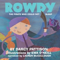 Rowdy: The Pirate Who Could Not Sleep - Darcy Pattison