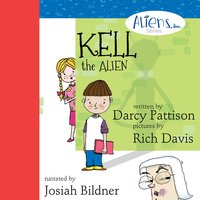 Kell, the Alien - Darcy Pattison