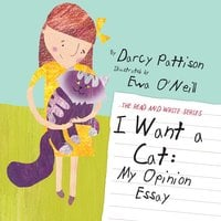 I Want a Cat : My Opinion Essay - Darcy Pattison