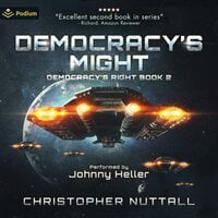 Democracy's Might: Book 2 - Christopher G. Nuttall