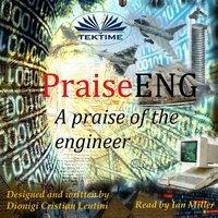 PraiseENG - A Praise Of The Engineer - Dionigi Cristian Lentini