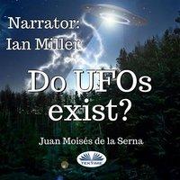 Do UFOs Exist? - Juan Moisés de la Serna