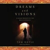 DREAMS AND VISIONS: Is Jesus Awakening the Muslim World? - Tom Doyle