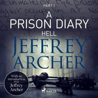 A Prison Diary I - Hell - Jeffrey Archer