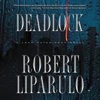 Deadlock: A John Hutchinson Novel - Robert Liparulo