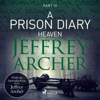 A Prison Diary III - Heaven - Jeffrey Archer