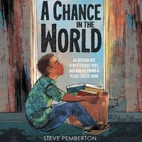 A Chance in the World (Young Readers Edition) - An Orphan Boy, a Mysterious Past, and How He Found a Place Called Home - Steve Pemberton
