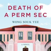 Death of a Perm Sec - Wong Souk Yee