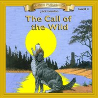The Call of the Wild: Level 2 - Jack London