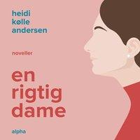En rigtig dame - Heidi Kølle Andersen