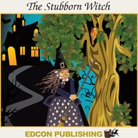 The Stubborn Witch - Palace in the Sky Classic Children's Tales - Edcon Publishing Group, Imperial Players