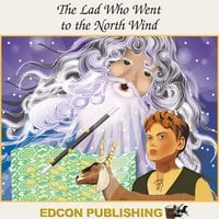 The Lad Who Went to the North Wind - Edcon Publishing Group