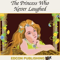 The Princess Who Never Laughed - Edcon Publishing Group