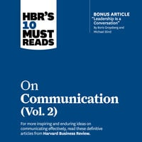 HBR's 10 Must Reads on Communication, Vol. 2 - Harvard Business Review