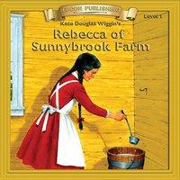 Rebecca of Sunnybrook Farm: Level 1 - Kate Douglas Wiggin