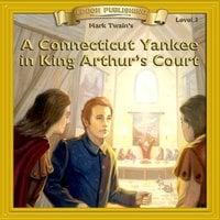 A Connecticut Yankee in King Arthur's Court: Level 3 - Mark Twain