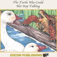 The Turtle Who Could Not Stop Talking - Edcon Publishing Group