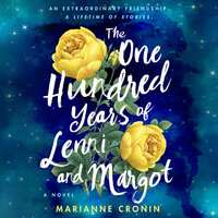 The One Hundred Years of Lenni and Margot - Marianne Cronin