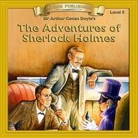 The Adventures of Sherlock Holmes - Level 5 - Sir Arthur Conan Doyle