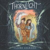 Thornlight - Claire Legrand