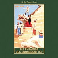 Die Pyramide des Sonnengottes - Karl Mays Gesammelte Werke, Band 52 - Karl May