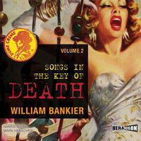 Songs in the Key of Death, Dime Crime. Vol. 2 - William Bankier