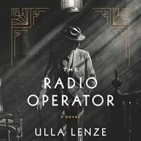 The Radio Operator - Ulla Lenze