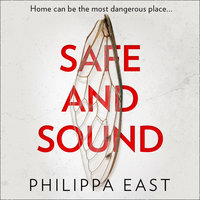 Safe and Sound - Philippa East