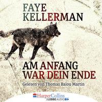 Am Anfang war dein Ende - Faye Kellerman