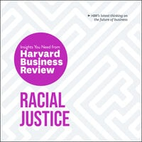Racial Justice : The Insights You Need from Harvard Business Review - Harvard Business Review
