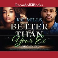 Better than Your Ex: Book 1 & 2- Young and Stony - K.C. Mills