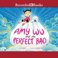 Amy Wu and the Perfect Bao - Kat Zhang, Charlene Chua